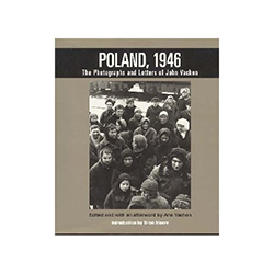 Poland, 1946: The Photographs and Letters of John Vachon