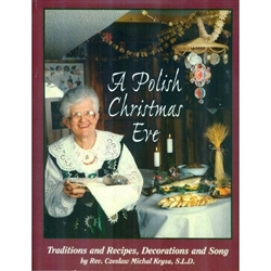 A Polish Christmas Eve - Traditions And Recipes, Decorations And Song