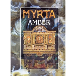 Myrta Amber - The Life And Work Of Lucjan Myrta