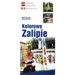 Kolorowe Zalipie - The Colorful Zalipie - Tourist Guide