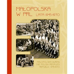 Malopolska During The Polish People's People Republic - Malopolska W PRL Lata 1945-1970
