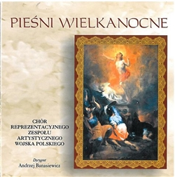 Piesni Wielkanocne Polish Easter Songs By The Polish Army Ensemble [r]