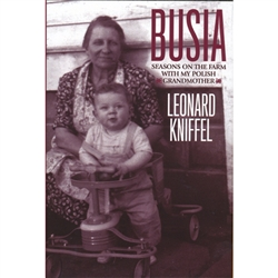 Busia: Seasons on the Farm with My Polish Grandmother